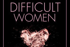 On Being a Difficult Woman: Roxane Gay, Salma Hayek, Jessica Williams, and Radical Discomfort